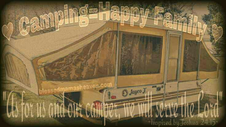 """As for us & our camper, we will serve the Lord"" ~Inspired by Joshua 24:15 {Camping links, tips & tricks & our camper remodeling project}"