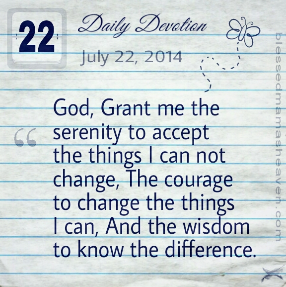 • Daily Devotion • July 22, 2014 • The Serenity Prayer