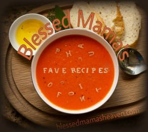 Blessed Mama's Fave Recipes