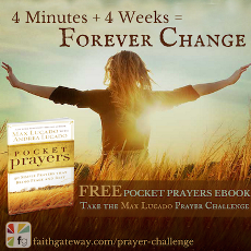 Join me in the Max Lucado's 4 week prayer challenge