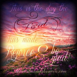 This is the day the Lord has made.... Rejoice & be glad! ~Psalms 118:24 Good morning! Have a beautifully blessed weekend ❤ www.facebook.com/blessedmamasheaven #GM #psalms scripturepicture #TGIF #weekend #Fridaylove #rejoice #today #beglad #beblessed #blessed #thankyoulord